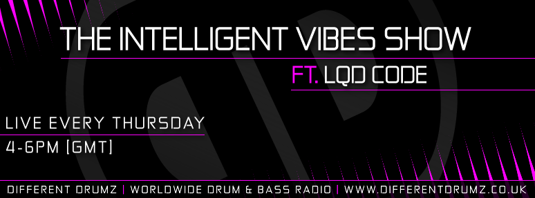 The Intelligent Vibes Show with LQD Code [Downloads]