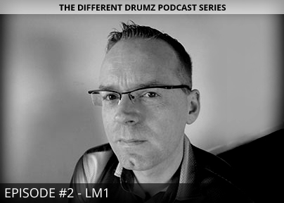 LM1 – Different Drumz Podcast Episode 2