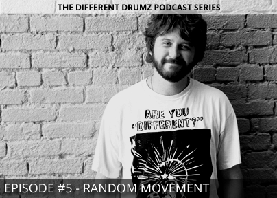 Random Movement – Different Drumz Podcast Episode 5