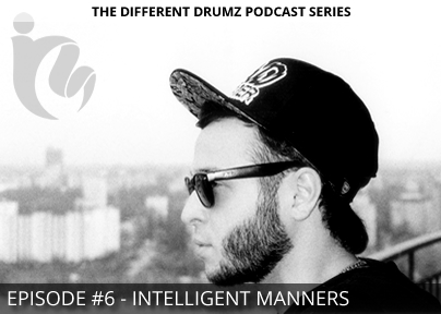 Intelligent Manners – Different Drumz Podcast Episode 6