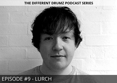Lurch – Different Drumz Podcast Episode 9