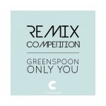 Greenspoon - Only You Remix Competition