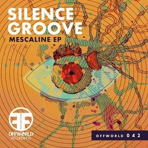 Silence Groove - Mescaline EP
