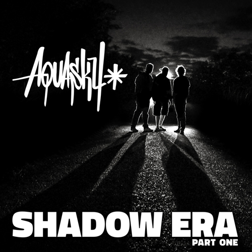 Aquasky - Shadow Era EP