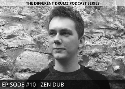 Zen Dub – Different Drumz Podcast Episode 10