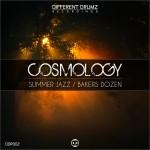 Cosmology - Summer Jazz / Bakers Dozen [DDR002]