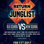 return of the junglist - old school vs new school on sat 11th february 2017