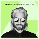 DJ Fresh - Drum and Bass Anthems