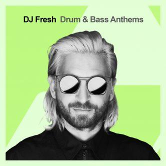 DJ Fresh - Drum and Bass Anthems