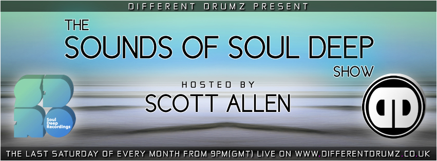 Scott Allen Presents The Sounds Of Soul Deep Live on Different Drumz Radio