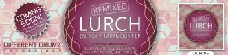 Lurch - Energy Is Paramount EP Remixed | DDR006