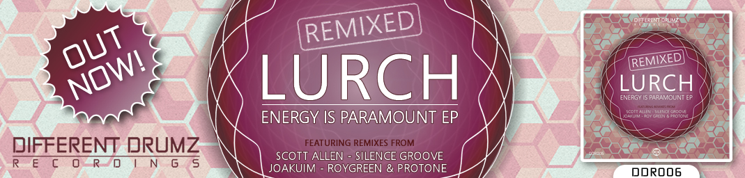 Lurch - Energy Is Paramount EP Remixed OUT NOW