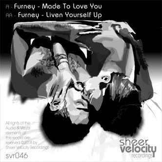 SVR046 | Furney - Made To Love Me / Liven Yourself Up