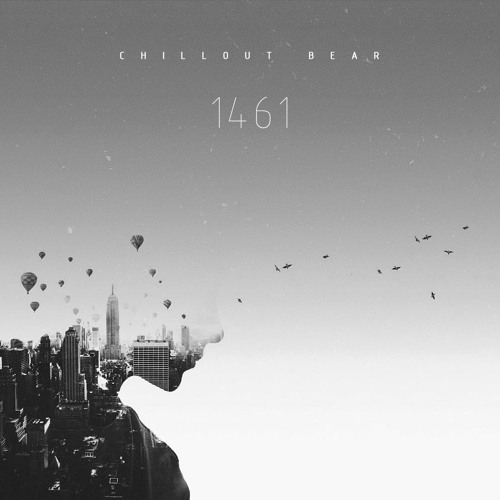 Chillout Bear – 1461 [Free Compilation]