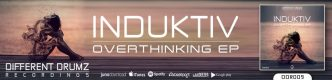 Induktiv - Overthinking EP | Different Drumz Recordings