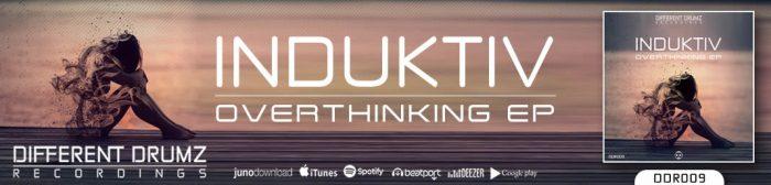 Induktiv - Overthinking EP   Different Drumz Recordings