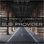 The French Connection Part 4 - Sub Provider