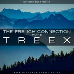 The French Connection Part 5 - Treex
