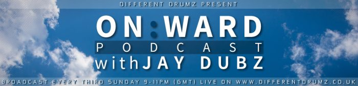 Jay Dubz Presents The On:Ward Podcast Series Live on Different Drumz Radio