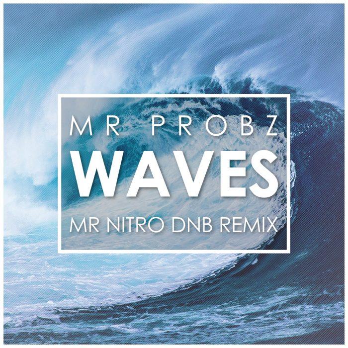 Mr Probs - Waves (Mr Nitro DnB Remix)