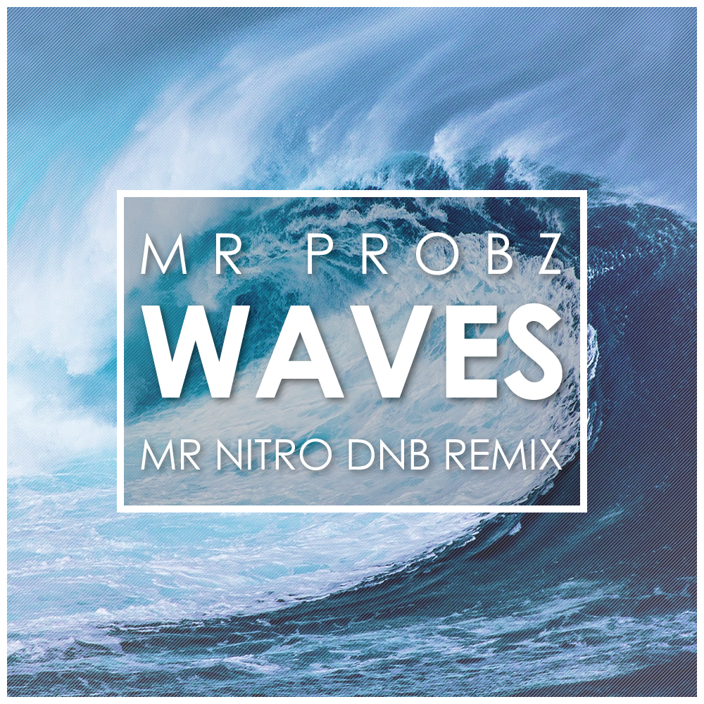 Mr Probz – Waves (Mr Nitro DnB Remix) Free Download