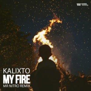 Kalixto – My Fire (Mr Nitro Remix) Free Download