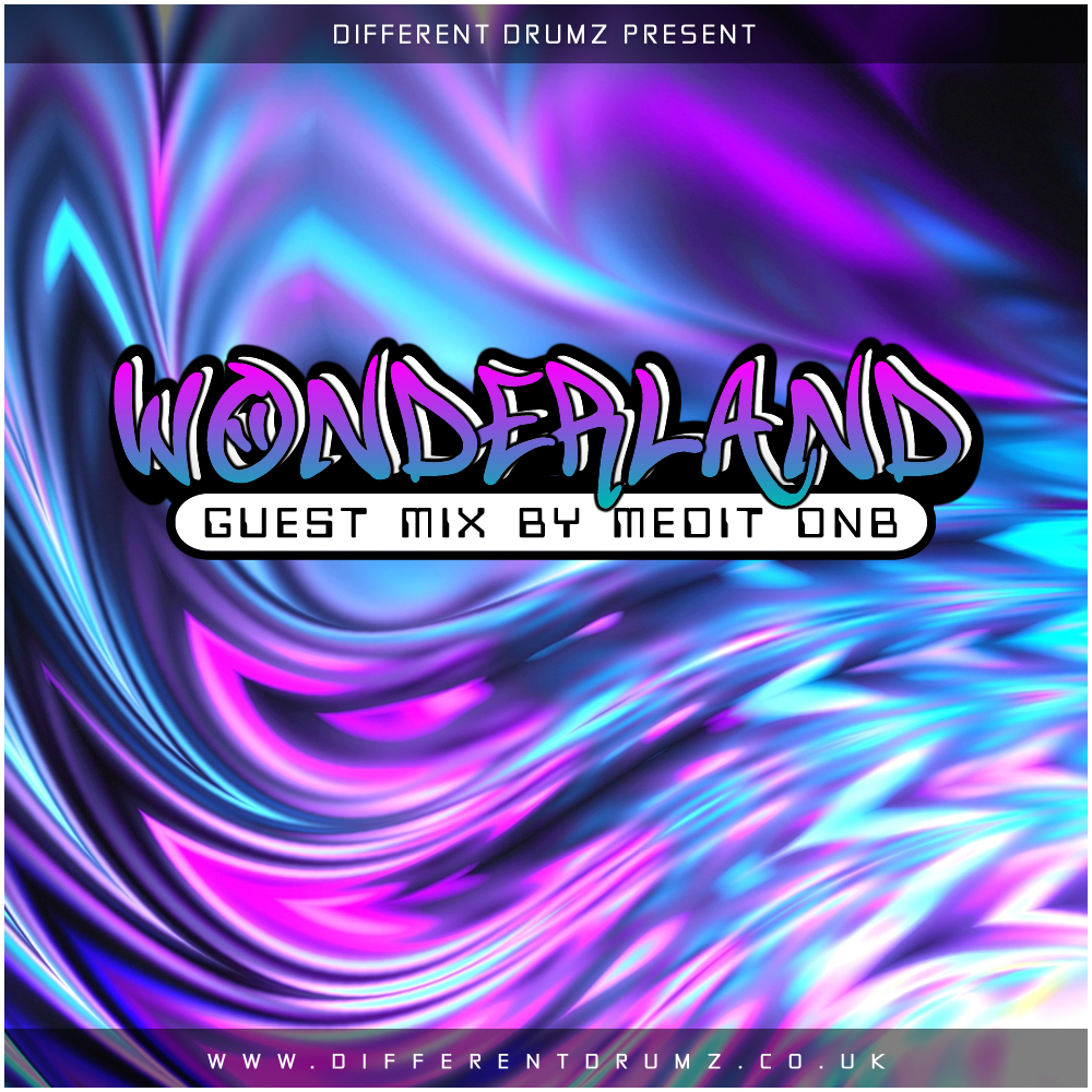 Medit DnB Presents: Wonderland Different Drumz Guest Mix