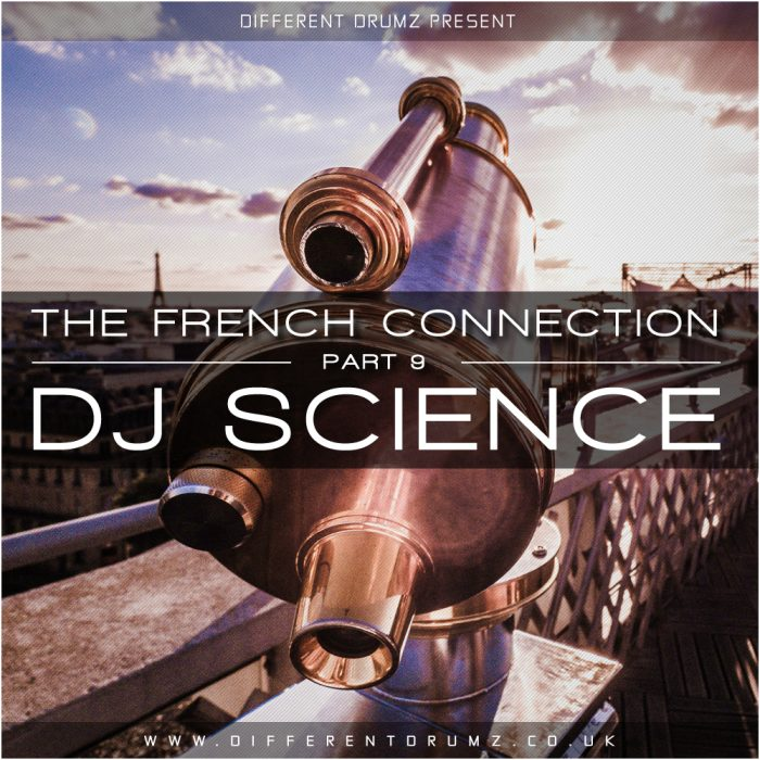 The French Connection Part 9 - DJ Science