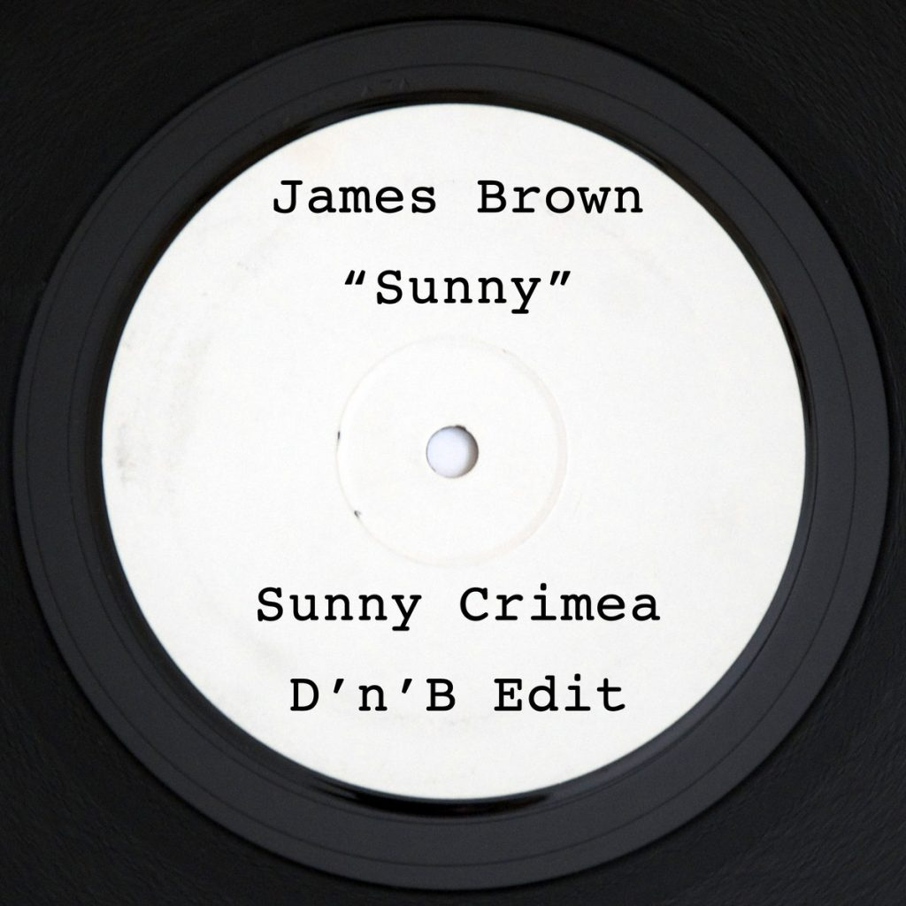 James Brown – Sunny (Sunny Crimea DnB Edit) | Free Download