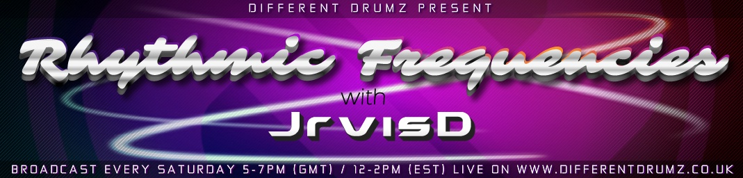 JrvisD presents Rhythmic Frequencies live on Different Drumz Radio
