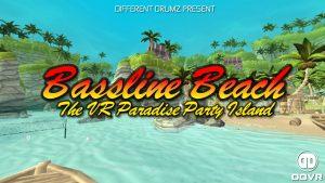 Bassline Beach - Day | DDVR