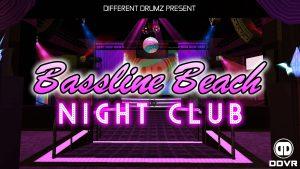 Bassline Beach - Night Club | DDVR