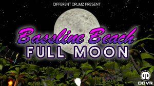Bassline Beach - Full Moon | DDVR
