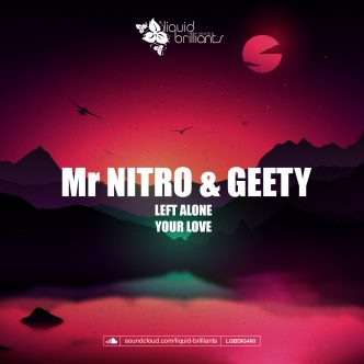 Mr Nitro & Geety - Left Alone / Your Love | LQBDIG460