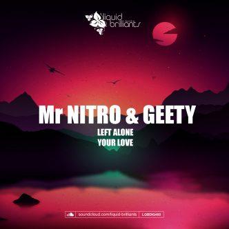 Mr Nitro & Geety - Left Alone / Your Love | LQBDIG460