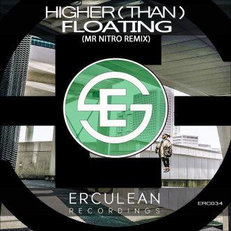 Higher (Than) - Floating (Mr Nitro Remix) | Erculean Recordings