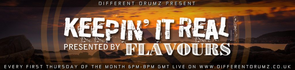 Flavours Presents: Keepin' It Real Live on Different Drumz (Stream & Download)